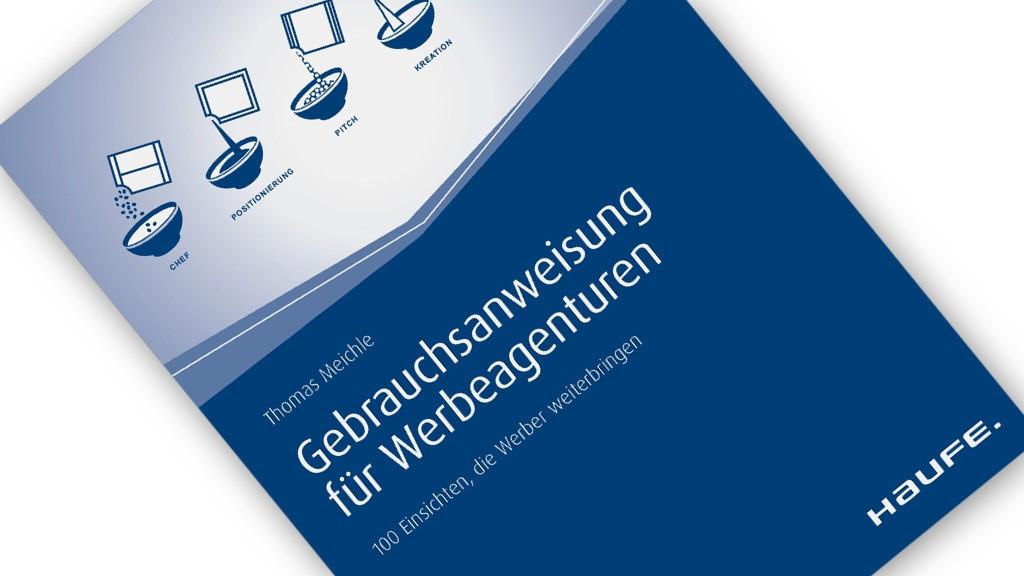 Rezension: Thomas Meichle - Gebrauchsanweisung für Werbeagenturen - Titelbild im PR-Blog