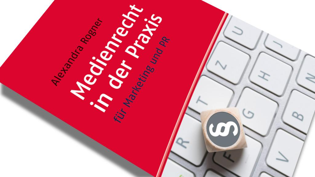 Alexandra Rogner - Medienrecht in der Praxis für Marketing und PR – PR-Fachbuch Rezension