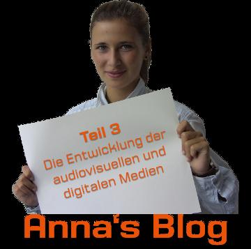 Anna Oeynhausen Blog - Die Entwicklung der audiovisuellen und digitalen Medien