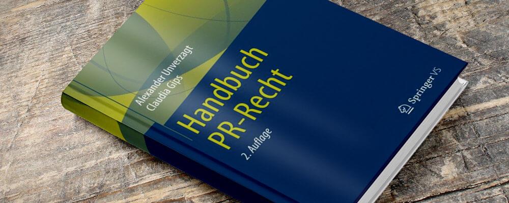 Alexander Unverzagt & Claudia Gips - Handbuch PR-Recht, 2. Auflage - Rezension im PR-Blog