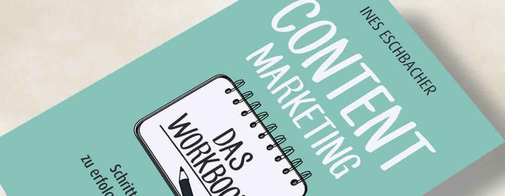 Content Marketing - Das Workbook von Ines Eschbacher - Rezension