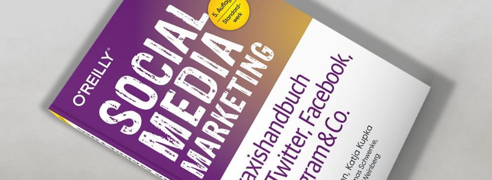 5. Auflage von Social Media Marketing – Praxishandbuch für Twitter, Facebook, Instagram & Co.