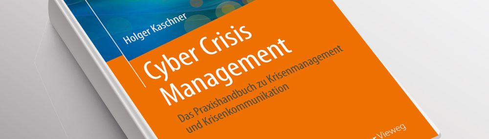 Cyber Crisis Management / Krisenmanagement von Holger Kaschner - PR-Rezension