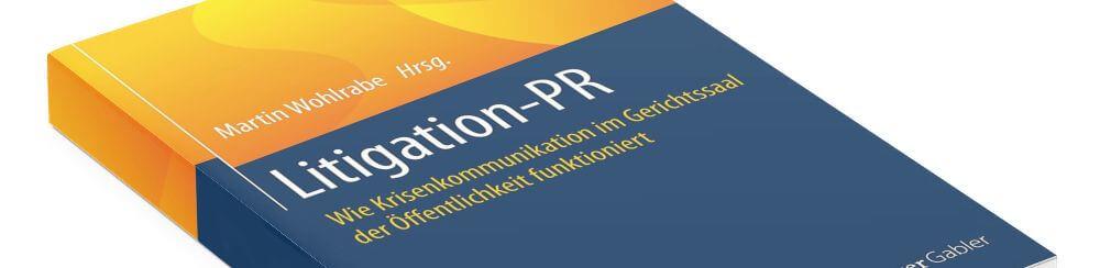 Litigation-PR gewinnt an Relevanz - Martin Wohlrabe - Rezension